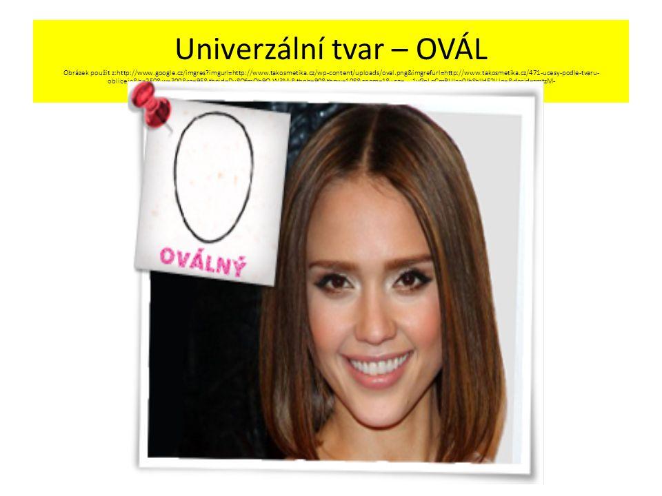Co se nehodí vlasy stažené dozadu - přitahují pozornost k tvaru obličeje účesy končící v úrovni brady - přidávající na plnosti v oblasti lícních kostí a uší,