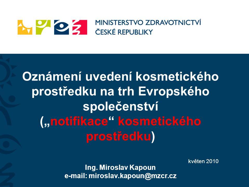 Stávající legislativa  Článek 7a odst.4 směrnice Rady č.