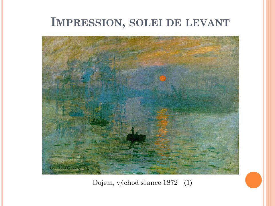 I MPRESSION, SOLEI DE LEVANT Dojem, východ slunce 1872 (1)