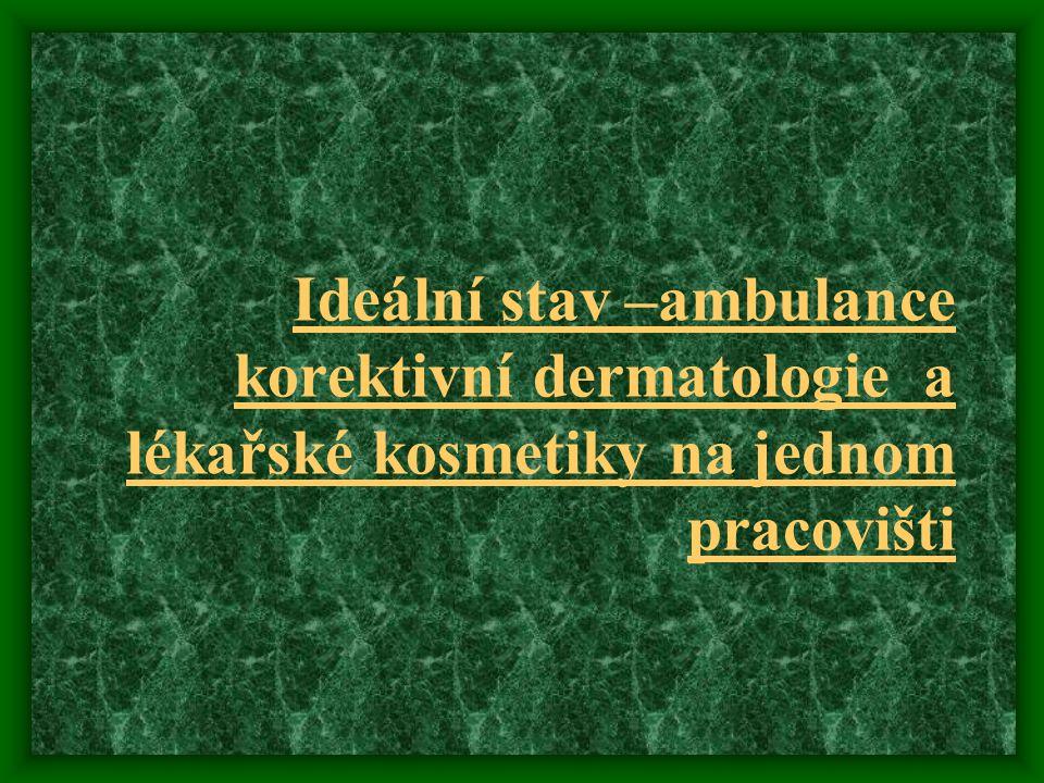 Ideální stav –ambulance korektivní dermatologie a lékařské kosmetiky na jednom pracovišti