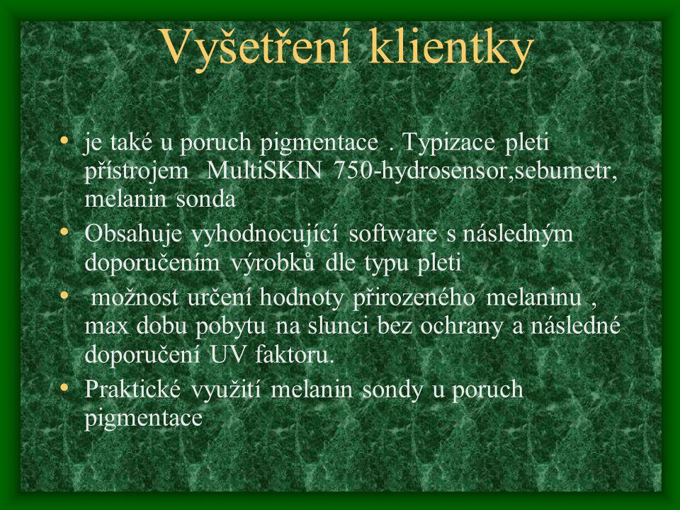 Vyšetření klientky je také u poruch pigmentace. Typizace pleti přístrojem MultiSKIN 750-hydrosensor,sebumetr, melanin sonda Obsahuje vyhodnocující sof