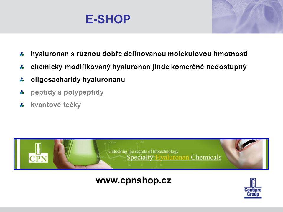 hyaluronan s různou dobře definovanou molekulovou hmotností chemicky modifikovaný hyaluronan jinde komerčně nedostupný oligosacharidy hyaluronanu peptidy a polypeptidy kvantové tečky www.cpnshop.cz E-SHOP