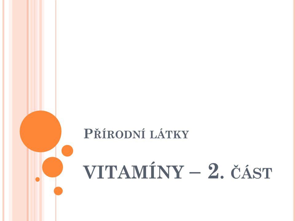 H YDROFILNÍ 1) V ITAMÍNY SKUPINY B (B- KOMPLEX ) B 1 – thiamin B 2 – riboflavin B 3 – niacin B 5 – kyselina panthotenová B 6 – pyridoxin B 9 – kyselina listová B 12 – kobalamin Pocházejí většinou ze stejného zdroje – játra, kvasnice, celozrnné obilí Nevyskytují se samostatně, ale vždy v celém komplexu Nestále se musí doplňovat Většina působí jako koenzymy v metabolismu sacharidů