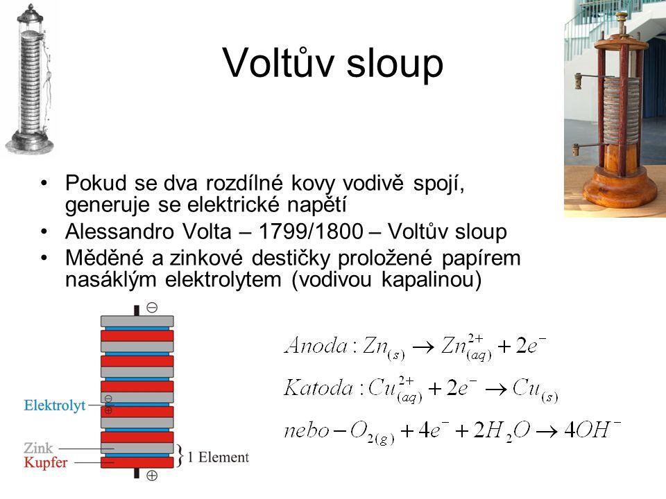 Voltův sloup Pokud se dva rozdílné kovy vodivě spojí, generuje se elektrické napětí Alessandro Volta – 1799/1800 – Voltův sloup Měděné a zinkové desti