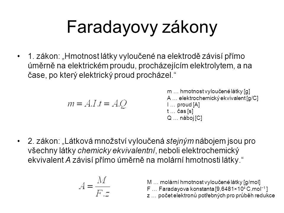 """Faradayovy zákony 1. zákon: """"Hmotnost látky vyloučené na elektrodě závisí přímo úměrně na elektrickém proudu, procházejícím elektrolytem, a na čase, p"""
