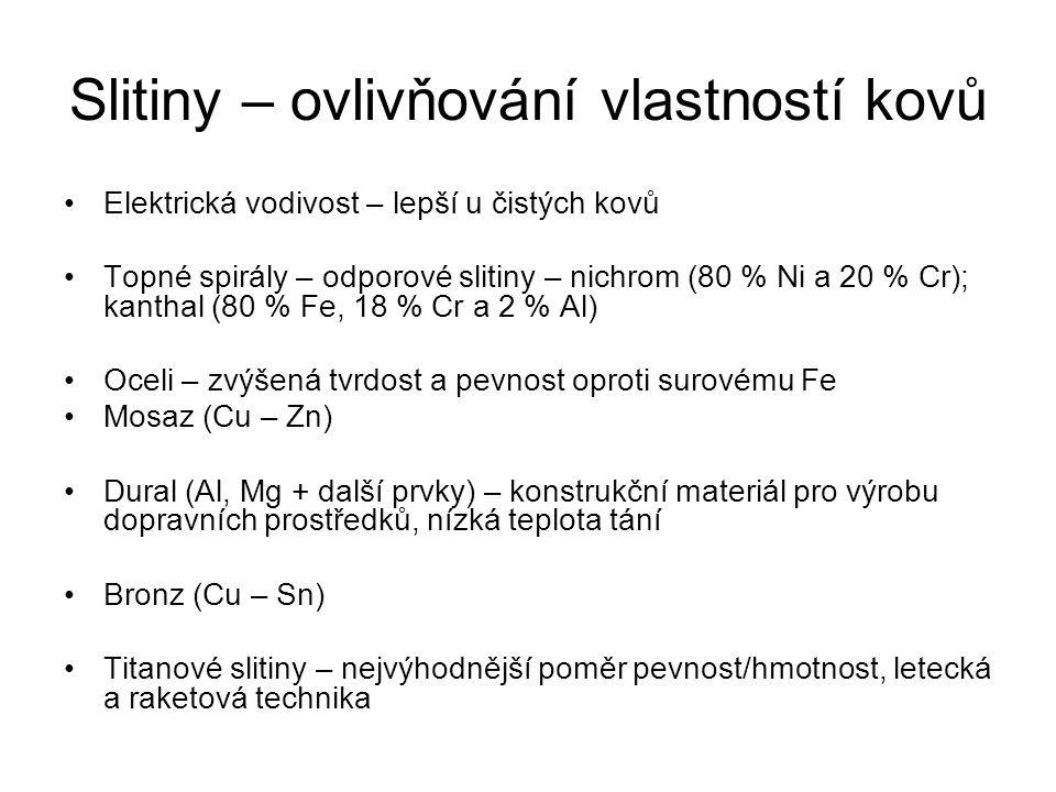 Beketovova řada kovů Kovy odštěpují valenční elektrony a tvoří kationty Kovy se liší svojí schopností kationty tvořit Reaktivnější kovy vytěsňují z roztoku kovy méně reaktivní Reaktivní kovy snadno korodují – ušlechtilé a neušlechtilé kovy Ušlechtilé a neušlechtilé kovy se liší svojí reakcí s kyselinami Beketov – sestavil kovy do řady dle jejich schopnosti vzájemně se redukovat: K Ca Na Mg Al Zn Fe Sn Pb H Cu Hg Ag Au Vodík – výsadní postavení Kovy vlevo redukují kovy vpravo Neušlechtilé kovy reagují s kyselinami za vzniku vodíku, snadno korodují Ušlechtilé kovy s kyselinami nereagují, a nebo pouze za současné redukce kyseliny a vzniku vody – vodík nevzniká.