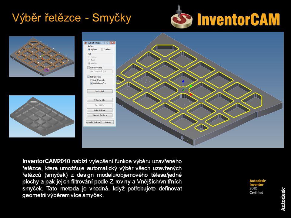 InventorCAM2010 nabízí vylepšení funkce výběru uzavřeného řetězce, která umožňuje automatický výběr všech uzavřených řetězců (smyček) z design modelu/