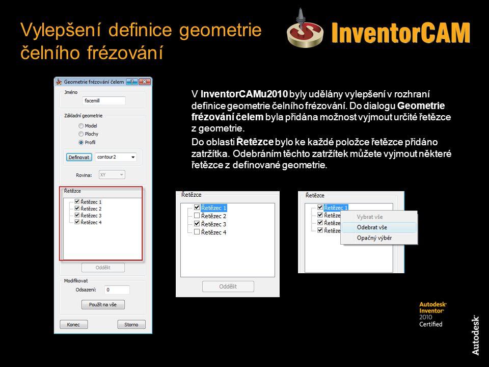 V InventorCAMu2010 byly udělány vylepšení v rozhraní definice geometrie čelního frézování. Do dialogu Geometrie frézování čelem byla přidána možnost v