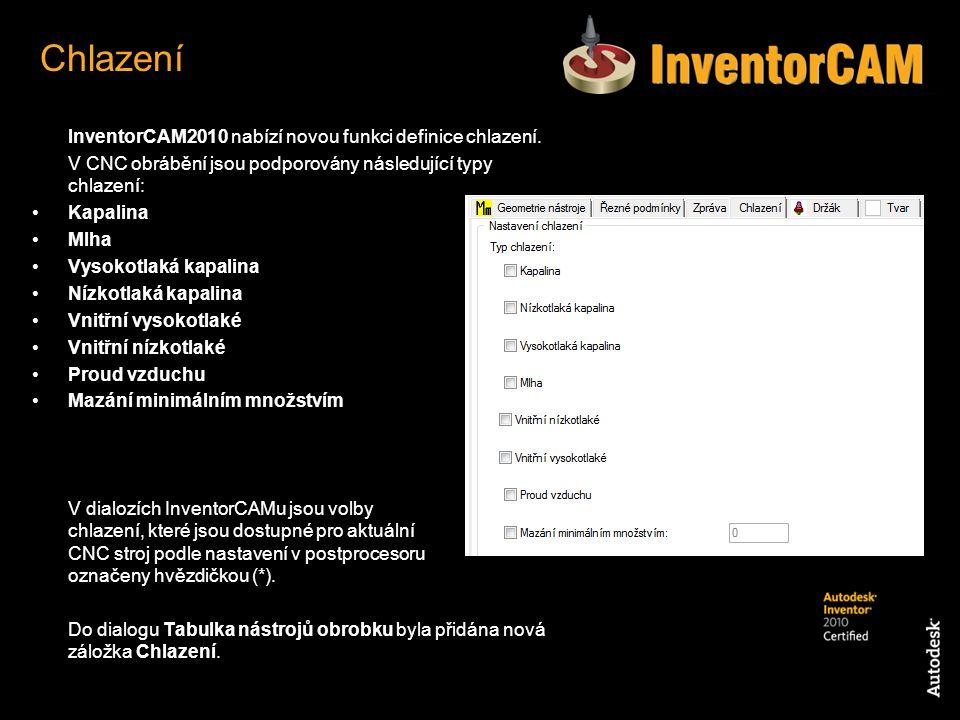 InventorCAM2010 nabízí novou funkci definice chlazení. V CNC obrábění jsou podporovány následující typy chlazení: Kapalina Mlha Vysokotlaká kapalina N