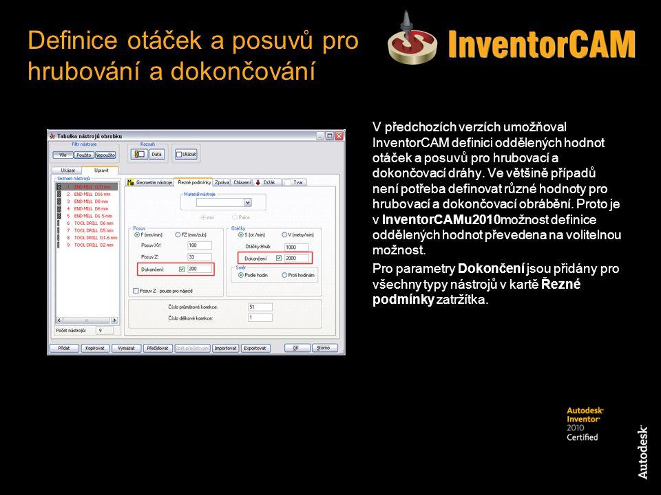 V předchozích verzích umožňoval InventorCAM definici oddělených hodnot otáček a posuvů pro hrubovací a dokončovací dráhy. Ve většině případů není potř