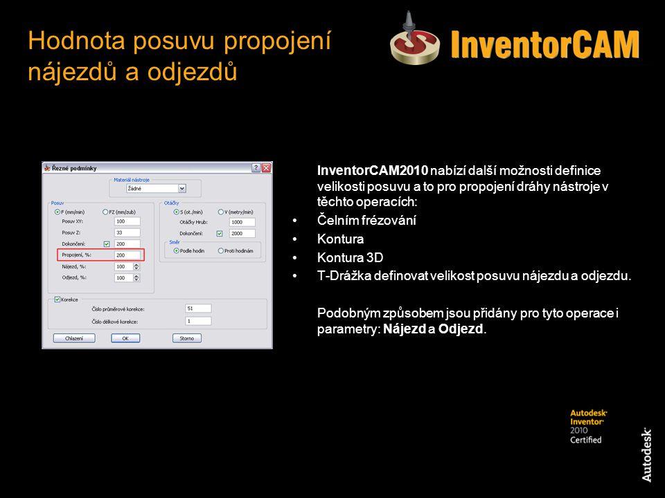 InventorCAM2010 nabízí další možnosti definice velikosti posuvu a to pro propojení dráhy nástroje v těchto operacích: Čelním frézování Kontura Kontura
