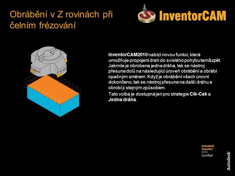 InventorCAM2010 nabízí novou funkci, která umožňuje propojení drah do svislého pohybu tam&zpět. Jakmile je obrobena jedna dráha, tak se nástroj přesun