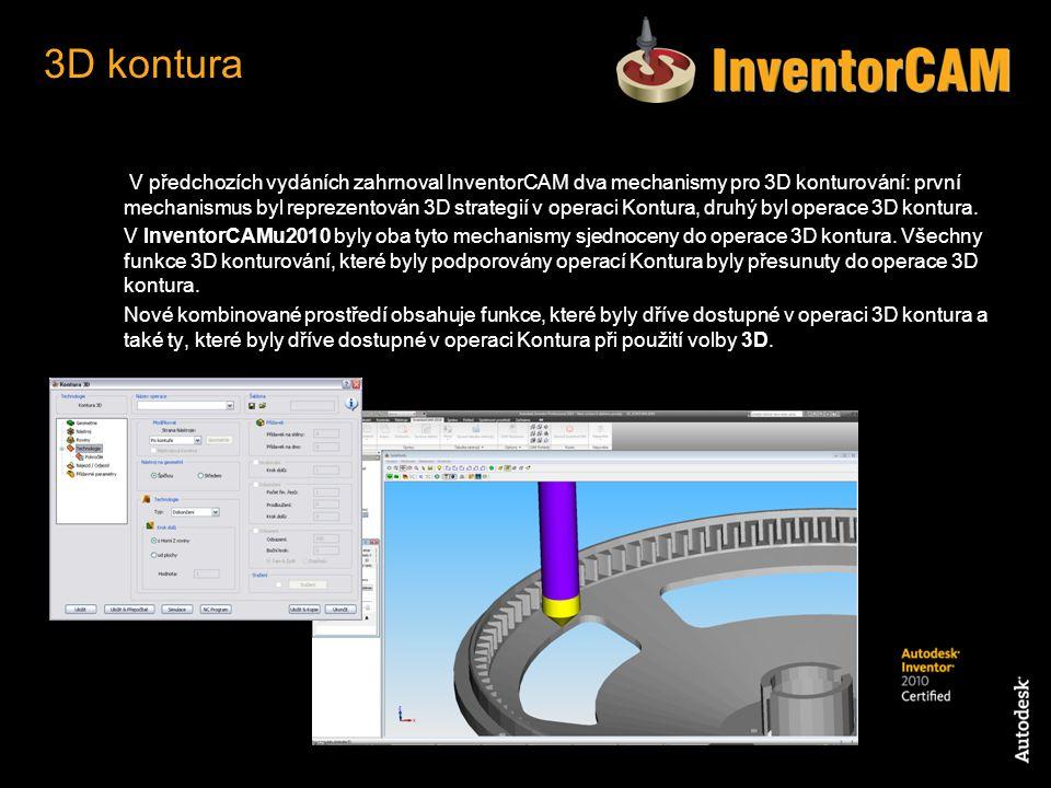 V předchozích vydáních zahrnoval InventorCAM dva mechanismy pro 3D konturování: první mechanismus byl reprezentován 3D strategií v operaci Kontura, dr