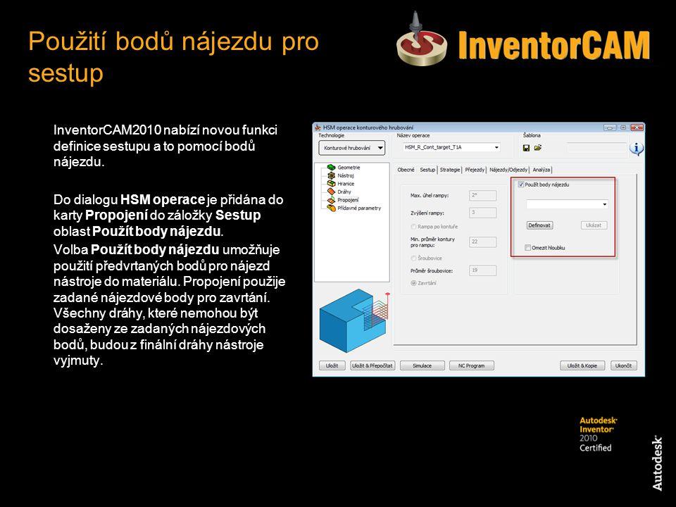 InventorCAM2010 nabízí novou funkci definice sestupu a to pomocí bodů nájezdu. Do dialogu HSM operace je přidána do karty Propojení do záložky Sestup