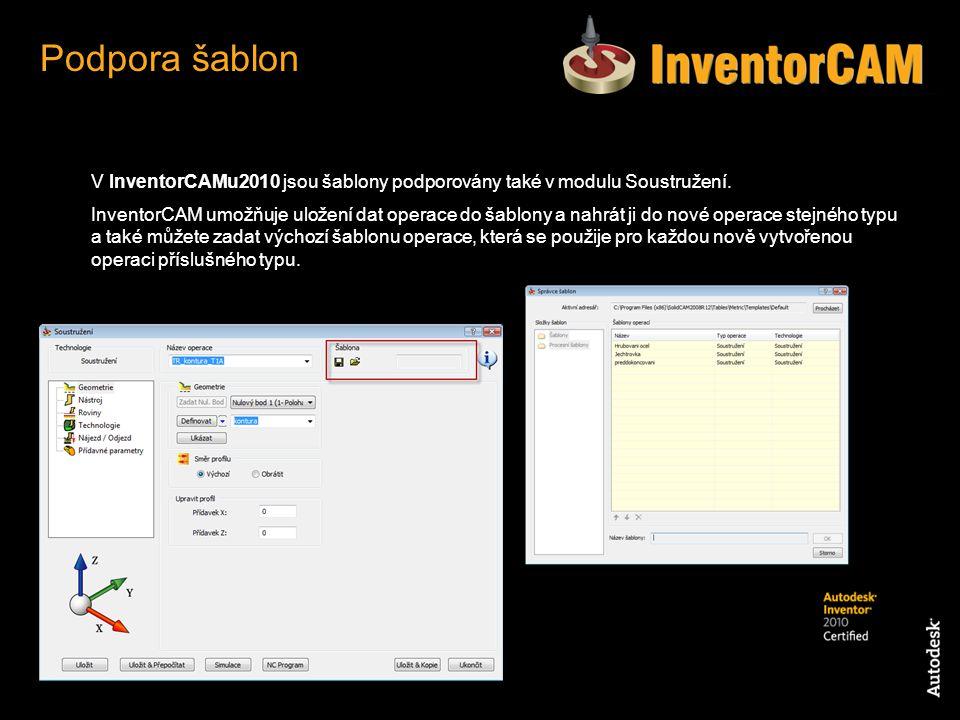 V InventorCAMu2010 jsou šablony podporovány také v modulu Soustružení. InventorCAM umožňuje uložení dat operace do šablony a nahrát ji do nové operace
