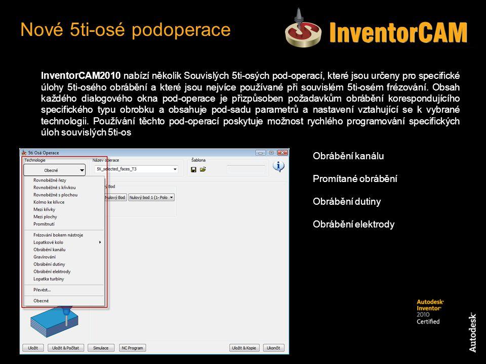 InventorCAM2010 nabízí několik Souvislých 5ti-osých pod-operací, které jsou určeny pro specifické úlohy 5ti-osého obrábění a které jsou nejvíce použív