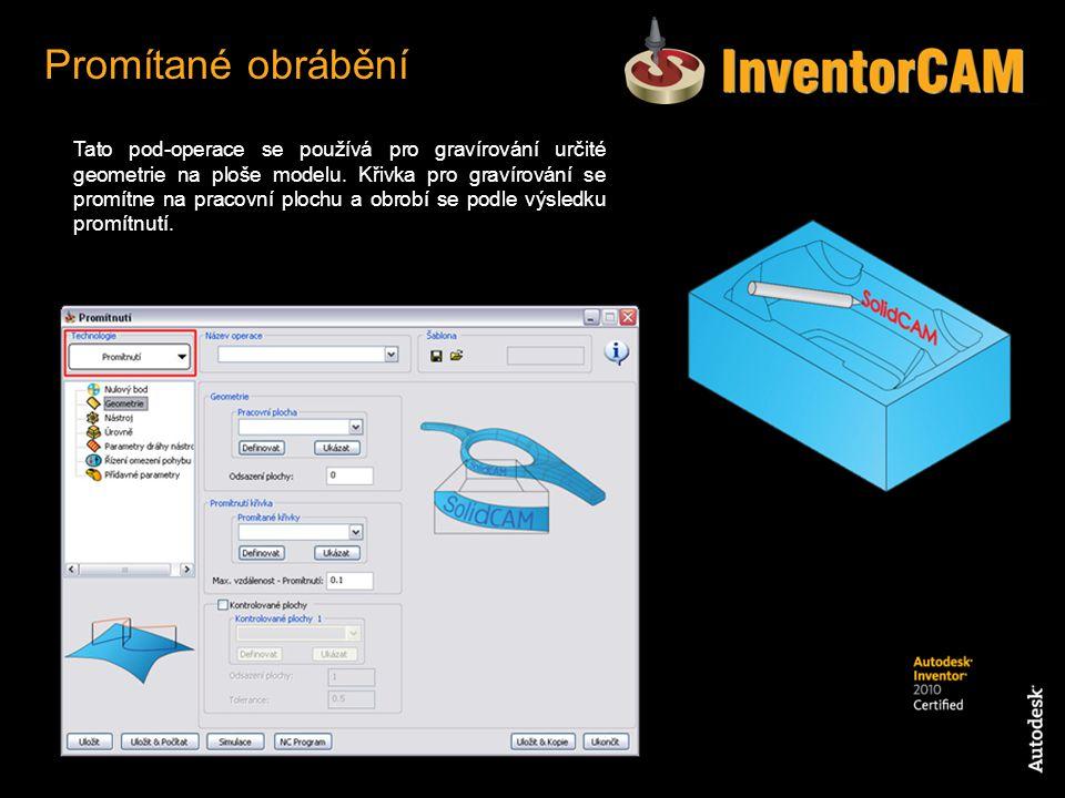 Tato pod-operace se používá pro gravírování určité geometrie na ploše modelu. Křivka pro gravírování se promítne na pracovní plochu a obrobí se podle