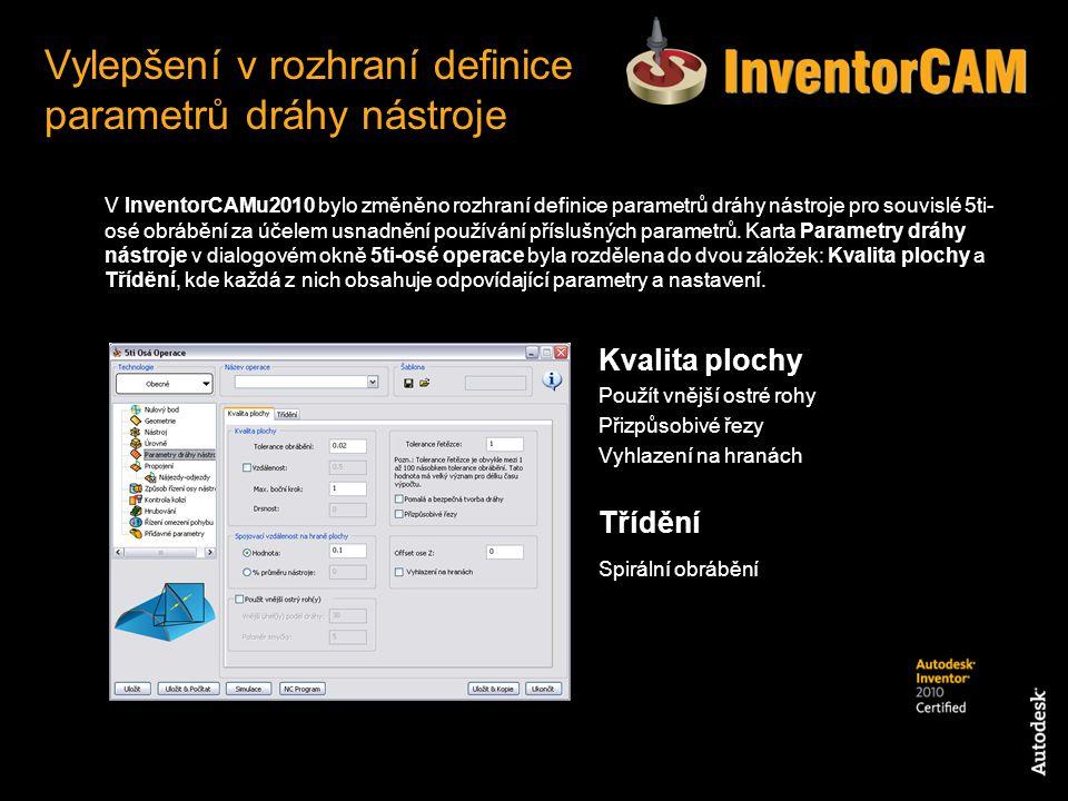 V InventorCAMu2010 bylo změněno rozhraní definice parametrů dráhy nástroje pro souvislé 5ti- osé obrábění za účelem usnadnění používání příslušných pa