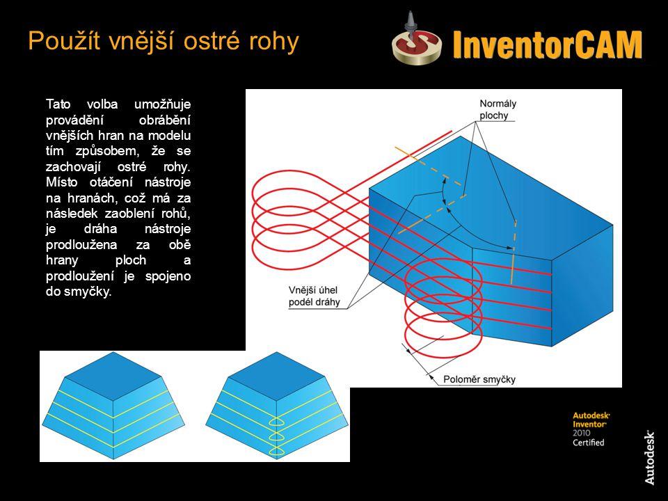 Tato volba umožňuje provádění obrábění vnějších hran na modelu tím způsobem, že se zachovají ostré rohy. Místo otáčení nástroje na hranách, což má za