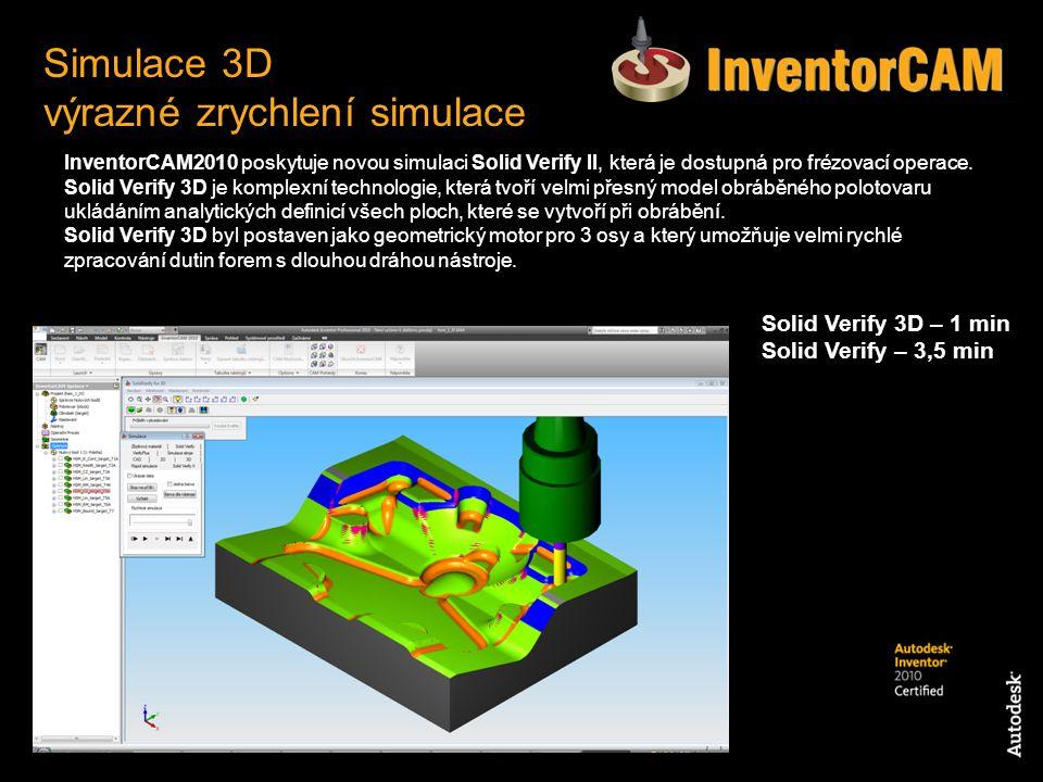 InventorCAM2010 poskytuje novou simulaci Solid Verify II, která je dostupná pro frézovací operace. Solid Verify 3D je komplexní technologie, která tvo