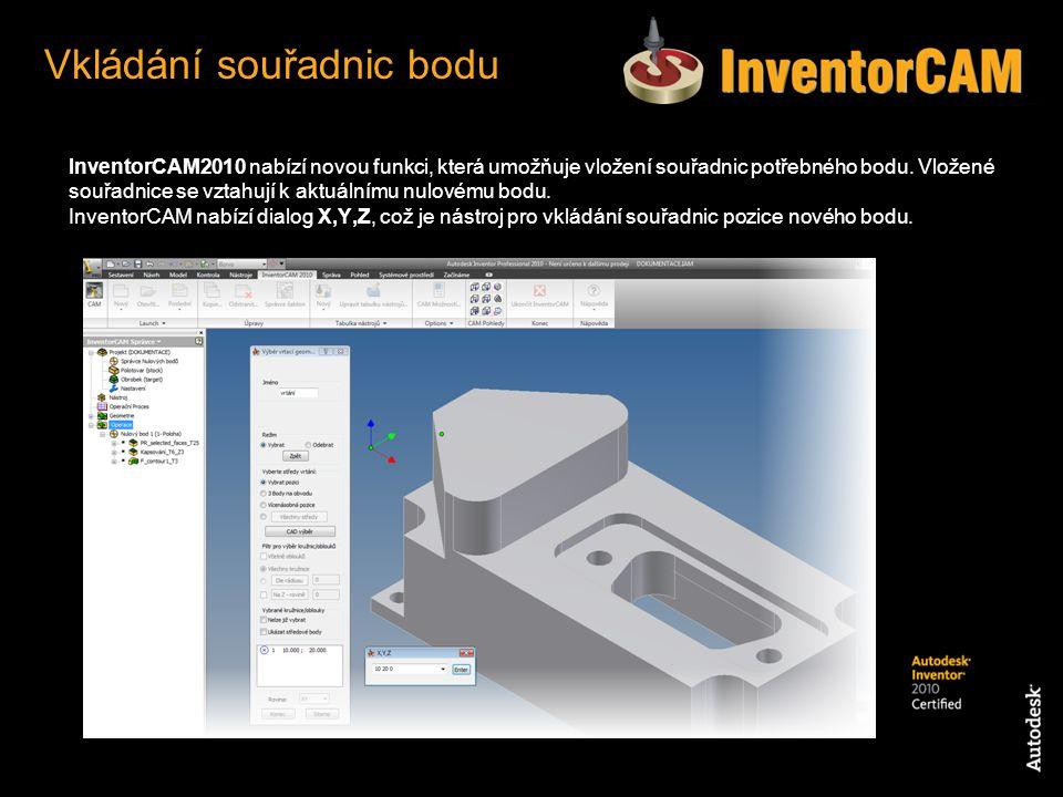 InventorCAM2010 nabízí novou funkci, která umožňuje vložení souřadnic potřebného bodu. Vložené souřadnice se vztahují k aktuálnímu nulovému bodu. Inve