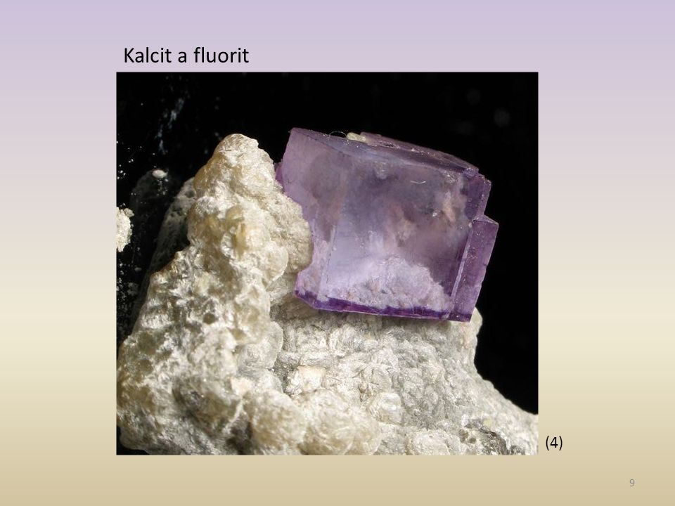 9 (4) Kalcit a fluorit