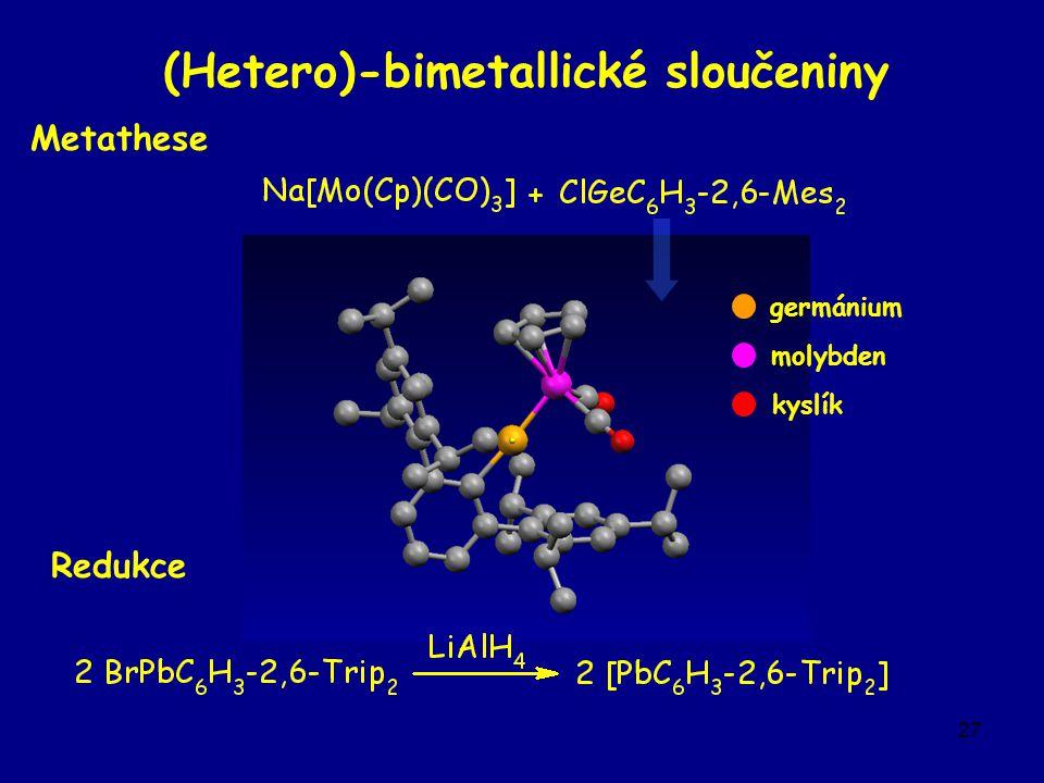 27 (Hetero)-bimetallické sloučeniny Metathese Redukce molybden kyslík germánium