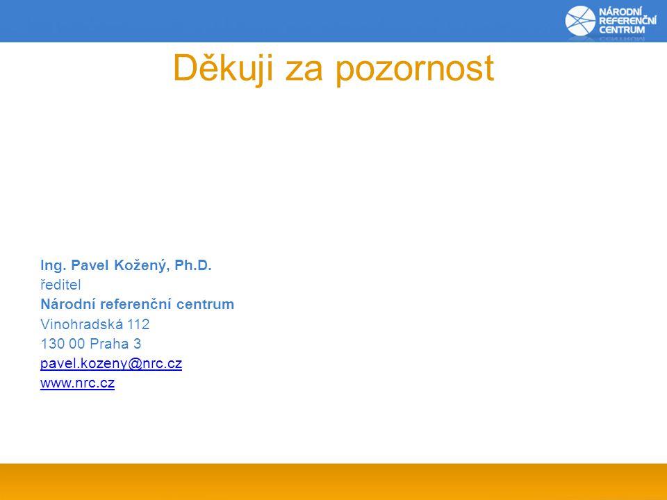 Děkuji za pozornost Ing. Pavel Kožený, Ph.D. ředitel Národní referenční centrum Vinohradská 112 130 00 Praha 3 pavel.kozeny@nrc.cz www.nrc.cz