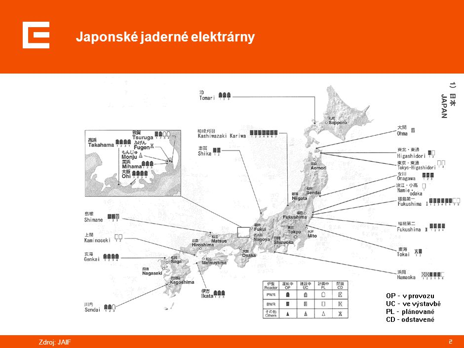 2 Zdroj: JAIF OP – v provozu UC – ve výstavbě PL – plánované CD - odstavené