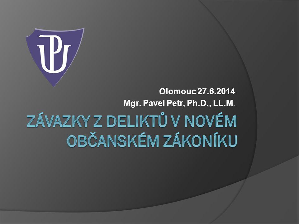 Olomouc 27.6.2014 Mgr. Pavel Petr, Ph.D., LL.M.