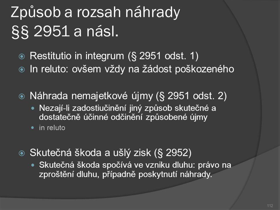 Způsob a rozsah náhrady §§ 2951 a násl. Restitutio in integrum (§ 2951 odst.