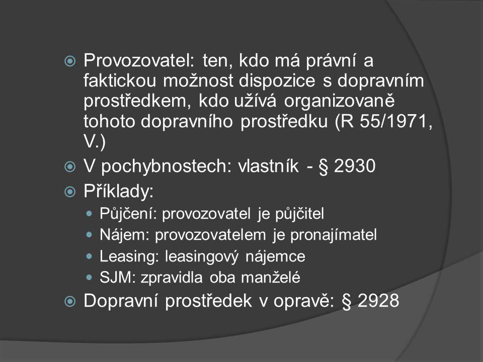  Provozovatel: ten, kdo má právní a faktickou možnost dispozice s dopravním prostředkem, kdo užívá organizovaně tohoto dopravního prostředku (R 55/19