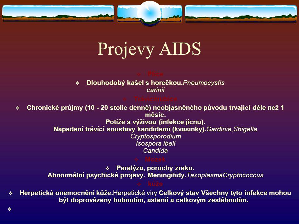  AIDS se vyznačuje třemi skupinami symptonů způsobených  1Oportunními infekcemi 2Nádorovými onemocněními (lymfomy a Kaposiho sarkomem) 3Dalšími proj