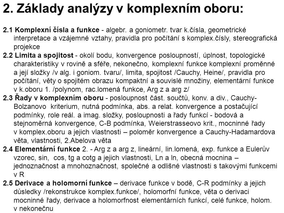 2. Základy analýzy v komplexním oboru: 2.1 Komplexní čísla a funkce - algebr.