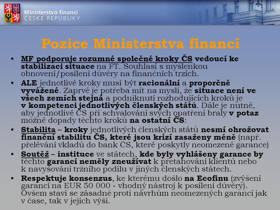 MF podporuje rozumné společné kroky ČS vedoucí ke stabilizaci situace na FT. Souhlasí s myšlenkou obnovení/posílení důvěry na finančních trzích. ALE j