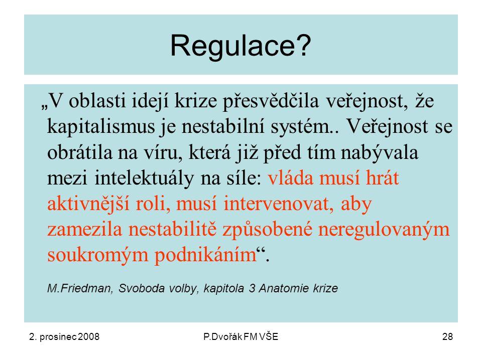 2. prosinec 2008P.Dvořák FM VŠE28 Regulace.