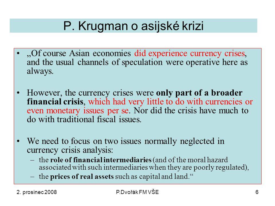 2.prosinec 2008P.Dvořák FM VŠE17 Třetí otázka: V jaké fázi vývoje nyní finanční krize je .