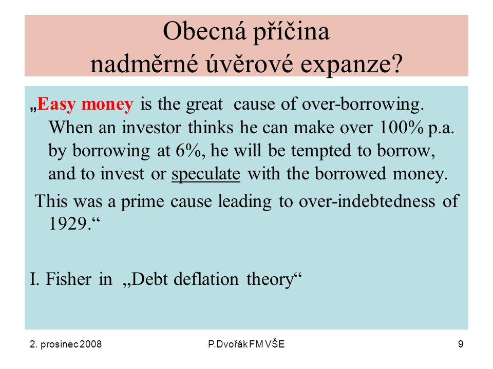 2.prosinec 2008P.Dvořák FM VŠE30 Fiskální náklady systemických finančních krizí jsou značné.
