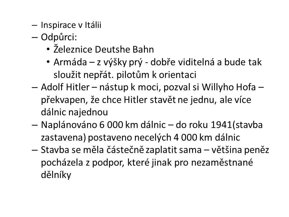 – Inspirace v Itálii – Odpůrci: Železnice Deutshe Bahn Armáda – z výšky prý - dobře viditelná a bude tak sloužit nepřát. pilotům k orientaci – Adolf H