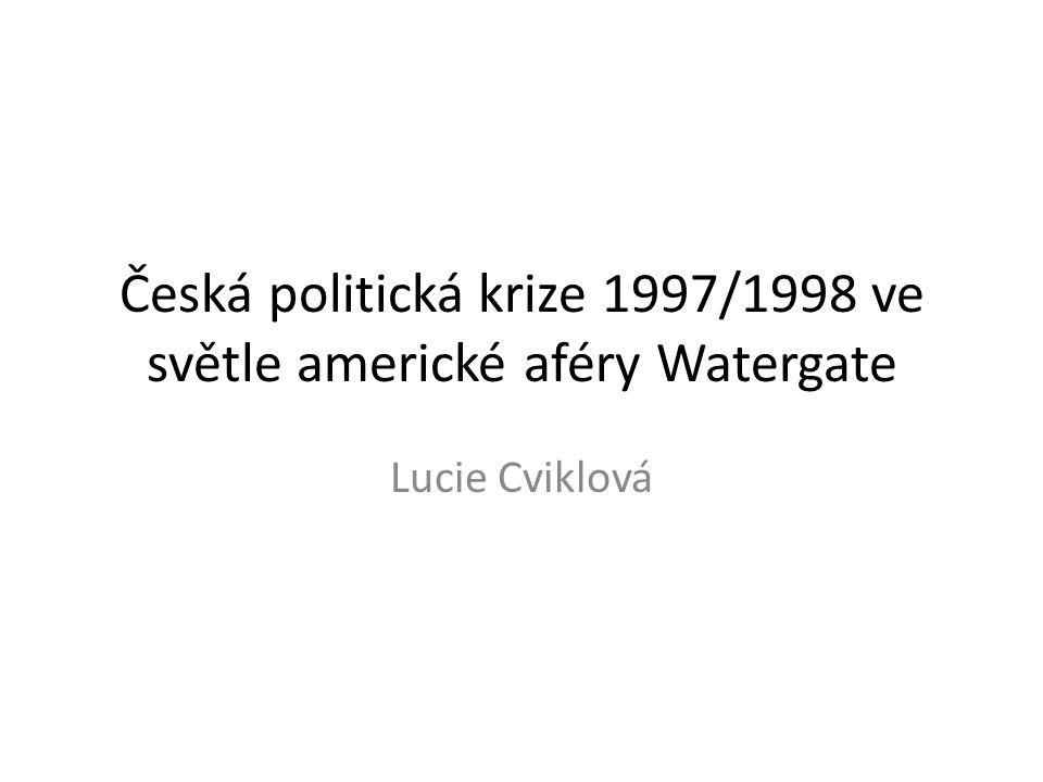 Česká politická krize 1997/1998 ve světle americké aféry Watergate Lucie Cviklová