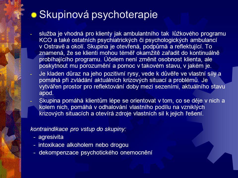  Skupinová psychoterapie - služba je vhodná pro klienty jak ambulantního tak lůžkového programu KCO a také ostatních psychiatrických či psychologický