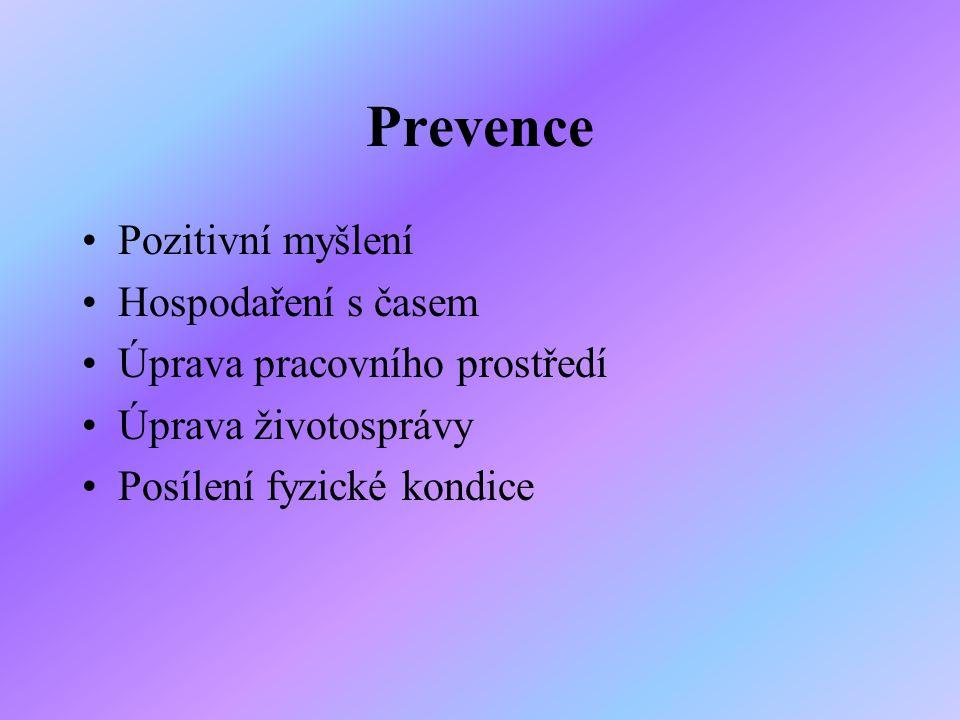 Prevence Pozitivní myšlení Hospodaření s časem Úprava pracovního prostředí Úprava životosprávy Posílení fyzické kondice