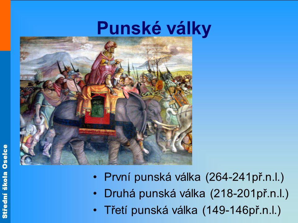 Střední škola Oselce Punské války První punská válka (264-241př.n.l.) Druhá punská válka (218-201př.n.l.) Třetí punská válka (149-146př.n.l.)