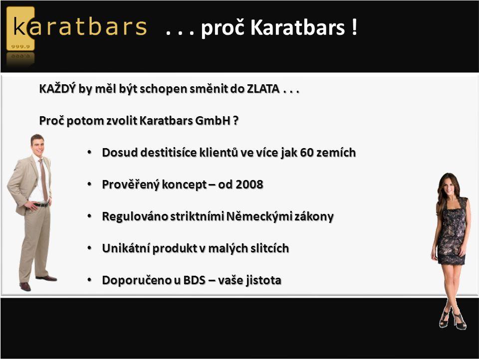 ... proč Karatbars . KAŽDÝ by měl být schopen směnit do ZLATA...