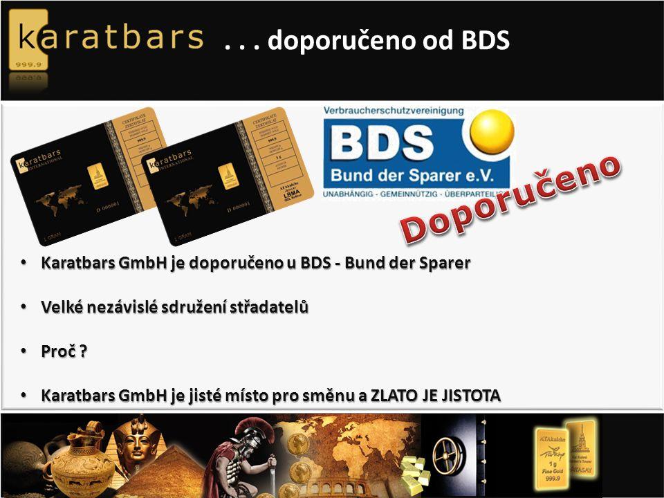 ... doporučeno od BDS Karatbars GmbH je doporučeno u BDS - Bund der Sparer Karatbars GmbH je doporučeno u BDS - Bund der Sparer Velké nezávislé sdruže