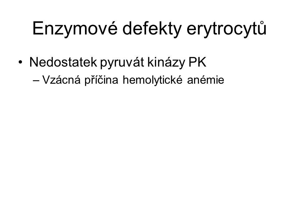 Enzymové defekty erytrocytů Nedostatek pyruvát kinázy PK –Vzácná příčina hemolytické anémie