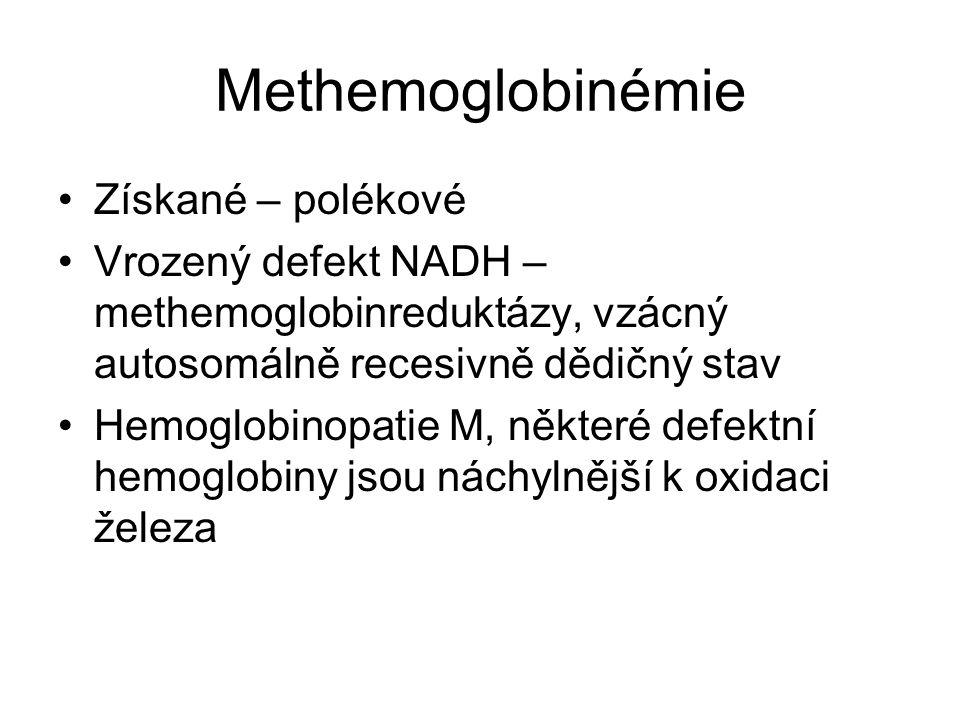 Methemoglobinémie Získané – polékové Vrozený defekt NADH – methemoglobinreduktázy, vzácný autosomálně recesivně dědičný stav Hemoglobinopatie M, některé defektní hemoglobiny jsou náchylnější k oxidaci železa