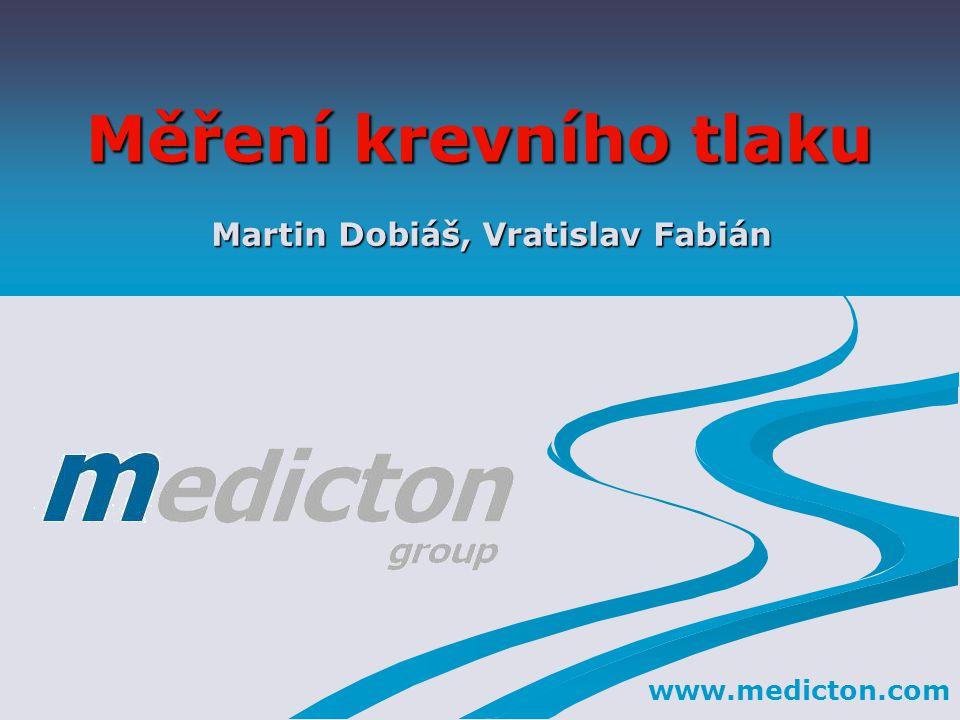 Měření krevního tlaku Martin Dobiáš, Vratislav Fabián www.medicton.com