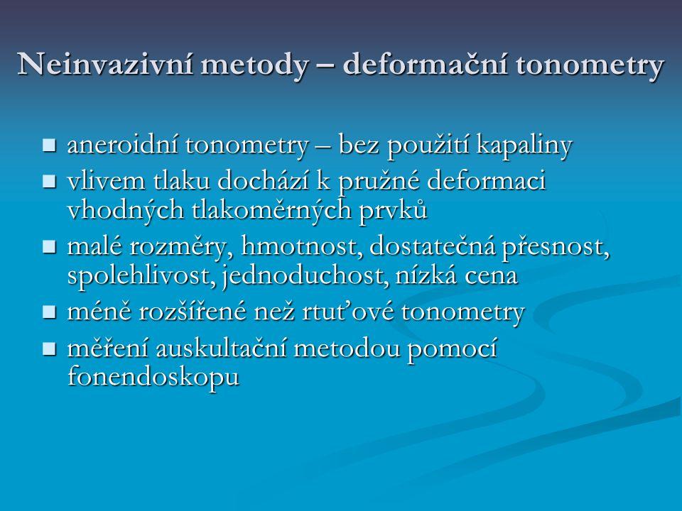 Neinvazivní metody – deformační tonometry aneroidní tonometry – bez použití kapaliny aneroidní tonometry – bez použití kapaliny vlivem tlaku dochází k