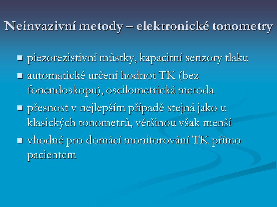Neinvazivní metody – elektronické tonometry piezorezistivní můstky, kapacitní senzory tlaku piezorezistivní můstky, kapacitní senzory tlaku automatick